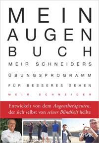 Mein Augen-Buch - Meir Schneiders Übungsprogramm für besseres Sehen
