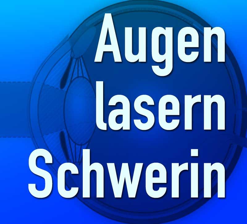 Augen lasern in Schwerin - Kosten & Kliniken